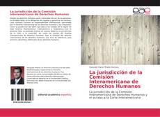 Bookcover of La jurisdicción de la Comisión Interamericana de Derechos Humanos