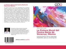 Borítókép a  La Pintura Mural del Centro Norte de Veracruz, México - hoz