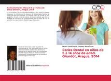 Bookcover of Caries Dental en niños de 5 a 14 años de edad. Girardot, Aragua. 2014