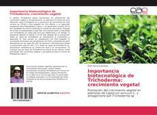 Bookcover of Importancia biotecnológica de Trichoderma: crecimiento vegetal