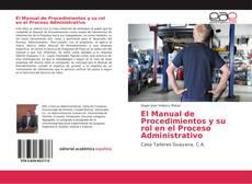 Portada del libro de El Manual de Procedimientos y su rol en el Proceso Administrativo