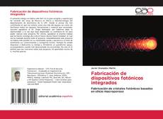 Bookcover of Fabricación de dispositivos fotónicos integrados