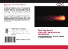 Borítókép a  Fabricación de dispositivos fotónicos integrados - hoz