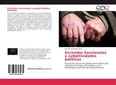 Borítókép a  Excluidos funcionales y subjetividades políticas - hoz