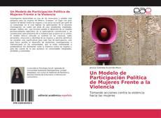 Bookcover of Un Modelo de Participación Política de Mujeres Frente a la Violencia