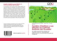 Bookcover of Cambio climático y sus efectos en Cultivos Andinos del Ecuador