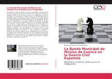 Capa do livro de La Banda Municipal de Música de Cuenca en la Guerra Civil Española
