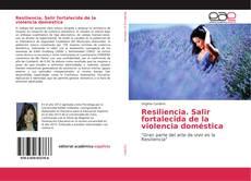 Copertina di Resiliencia. Salir fortalecida de la violencia doméstica