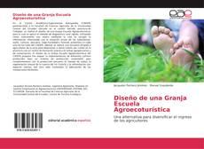 Bookcover of Diseño de una Granja Escuela Agroecoturística