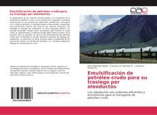 Copertina di Emulsificación de petróleo crudo para su trasiego por oleoductos