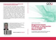 Bookcover of Organizaciones Políticas y Educación en el Estado de México:IDP