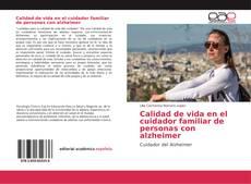 Couverture de Calidad de vida en el cuidador familiar de personas con alzheimer