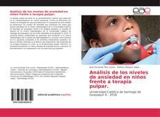 Bookcover of Análisis de los niveles de ansiedad en niños frente a terapia pulpar