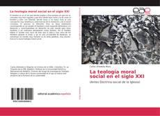 Borítókép a  La teología moral social en el siglo XXI - hoz