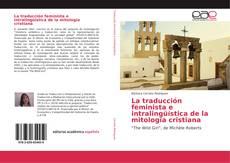 Couverture de La traducción feminista e intralingüística de la mitología cristiana