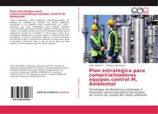 Portada del libro de Plan estratégico para comercializadoras equipos control M. Ambiental