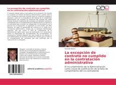 Bookcover of La excepción de contrato no cumplido en la contratación administrativa