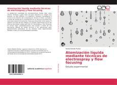Buchcover von Atomización líquida mediante técnicas de electrospray y flow focusing