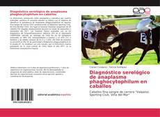 Bookcover of Diagnóstico serológico de anaplasma phaghocytophilum en caballos