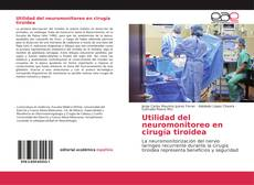 Bookcover of Utilidad del neuromonitoreo en cirugía tiroidea