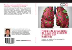 Portada del libro de Medios de prevención de neumonía asociada a ventilación mecánica