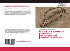 Portada del libro de El modo de actuación profesional pedagógica del profesor de Historia
