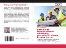 Copertina di Sistema de mantenimiento eficiente y sustentable Museo Presley Norton