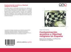Bookcover of Contaminación acústica y libertad religiosa en España