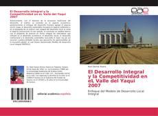 Bookcover of El Desarrollo Integral y la Competitividad en eL Valle del Yaqui 2007