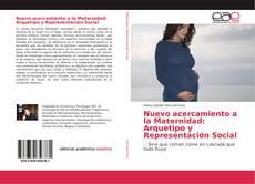 Bookcover of Nuevo acercamiento a la Maternidad: Arquetipo y Representación Social