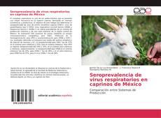 Bookcover of Seroprevalencia de virus respiratorios en caprinos de México