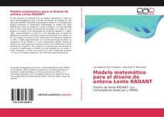 Bookcover of Modelo matemático para el diseño de antena Lente RADANT