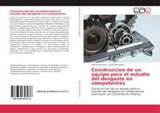 Capa do livro de Construcción de un equipo para el estudio del desgaste en componentes