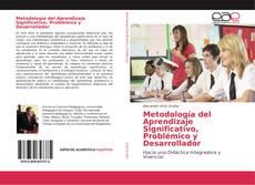 Bookcover of Metodología del Aprendizaje Significativo, Problémico y Desarrollador