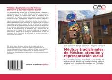Обложка Médicos tradicionales de México: atención y representación social