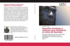 Bookcover of Aquellos hombres y mujeres que habitaron el valle de Neander