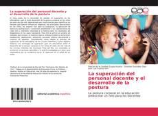 Portada del libro de La superación del personal docente y el desarrollo de la postura