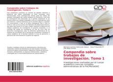 Borítókép a  Compendio sobre trabajos de investigación. Tomo 1 - hoz