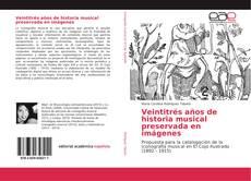 Bookcover of Veintitrés años de historia musical preservada en imágenes