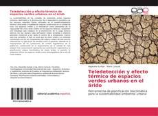 Bookcover of Teledetección y efecto térmico de espacios verdes urbanos en el árido