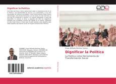Bookcover of Dignificar la Política