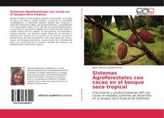 Portada del libro de Sistemas Agroforestales con cacao en el bosque seco tropical