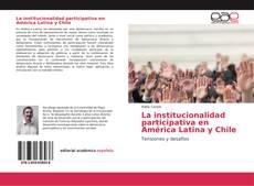 Buchcover von La institucionalidad participativa en América Latina y Chile