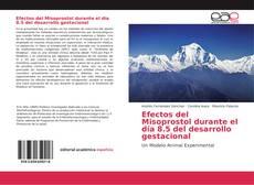 Efectos del Misoprostol durante el día 8.5 del desarrollo gestacional的封面