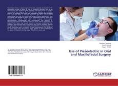 Bookcover of Use of Piezoelectric in Oral and Maxillofacial Surgery