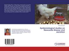 Bookcover of Epidemiological studies on Newcastle disease viral excretion