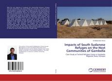 Bookcover of Impacts of South Sudanese Refuges on the Host Communities of Gambella