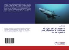Couverture de Analysis of Cd Effect on Liver, Stomach & Intestine of a Carp Fish