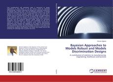 Bayesian Approaches to Models Robust and Models Discrimination Designs的封面