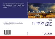Capa do livro de Endocrinology and control of the reproductive cycle in the mare